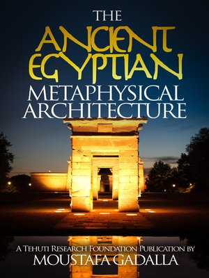 cover image of The Ancient Egyptian Metaphysical Architecture
