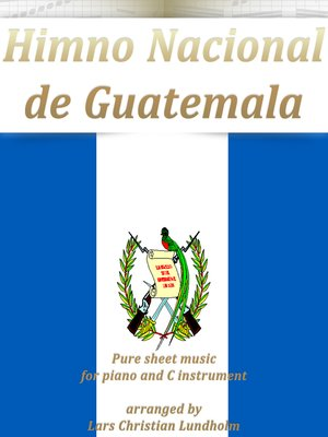 cover image of Himno Nacional de Guatemala Pure sheet music for piano and C instrument arranged by Lars Christian Lundholm