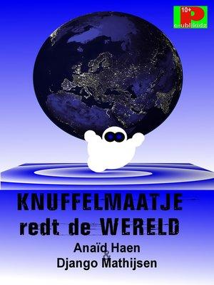 cover image of Knuffelmaatje redt de wereld