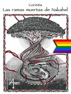 cover image of Las ramas muertas de Nakahel
