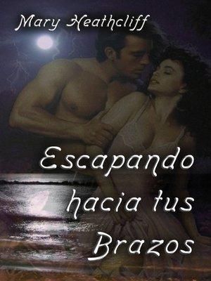 cover image of Escapando Hacia Tus Brazos