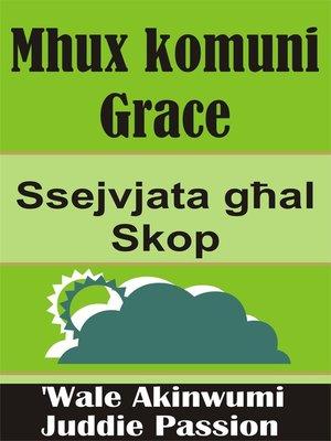 cover image of Mhux komuni Grace Ssejvjata għal Skop
