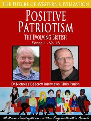 cover image of Positive Patriotism-The Evolving British (The Future of Western Civilization Series 1)