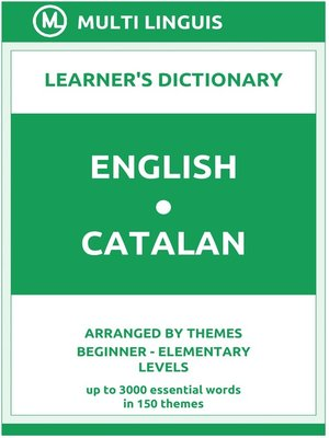 cover image of English-Catalan Learner's Dictionary (Arranged by Themes, Beginner--Elementary Levels)
