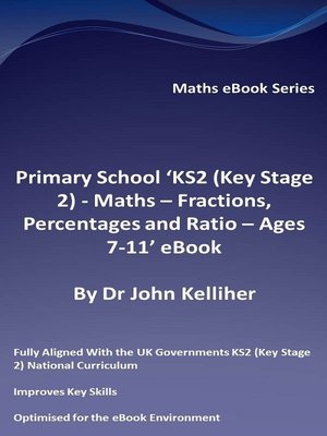 cover image of Primary School 'KS2 (Key Stage 2)--Maths – Fractions, Percentages and Ratio--Ages 7-11' eBook