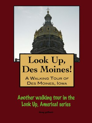 cover image of Look Up, Des Moines! a Walking Tour of Des Moines, Iowa