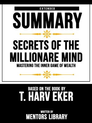 cover image of Extended Summary / Secrets of the Millionare Mind