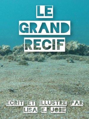 cover image of Le Grand Recif