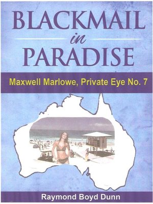 cover image of Maxwell Marlowe, Private Eye...Blackmail in Paradise