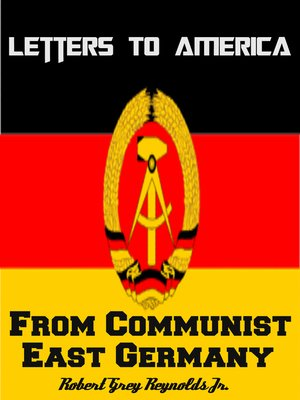cover image of Letters to America From Communist East Germany