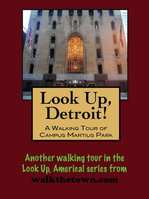 cover image of Look Up, Detroit! a Walking Tour of Campus Martius Park