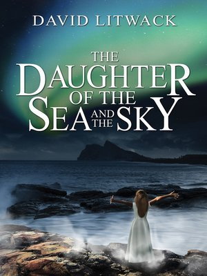 cover image of The Daughter of the Sea and the Sky