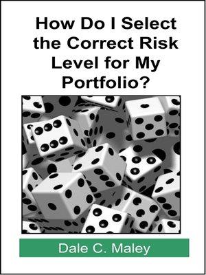 cover image of How Do I Select the Correct Risk Level for My Portfolio?
