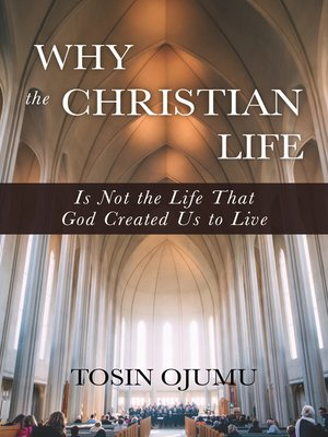 cover image of Why the Christian life is not the life that God created us to live