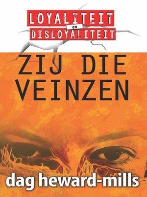 cover image of Zij Die Veinzen