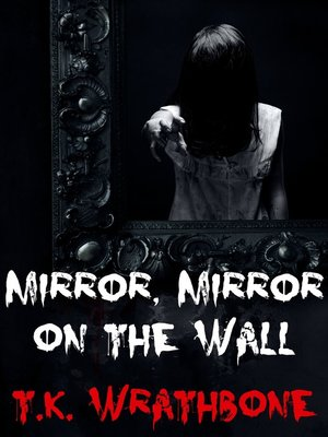 cover image of Mirror, Mirror on the Wall