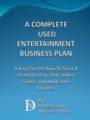 cover image of A Complete Used Entertainment Store Business Plan