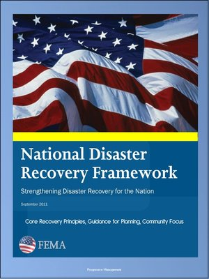 cover image of FEMA National Disaster Recovery Framework (NDRF)--Strengthening Disaster Recovery for the Nation--Core Recovery Principles, Guidance for Planning, Community Focus