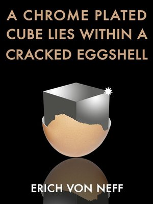 cover image of A Chrome Plated Cube Lies Within a Cracked Eggshell