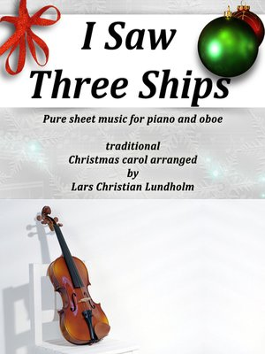 cover image of I Saw Three Ships Pure sheet music for piano and oboe by Franz Xaver Gruber arranged by Lars Christian Lundholm