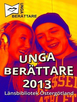 cover image of Unga berättare 2013