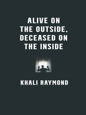 cover image of Alive on the Outside, Deceased on the Inside