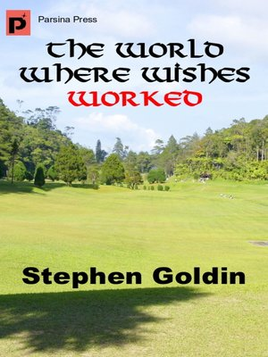 cover image of The World Where Wishes Worked
