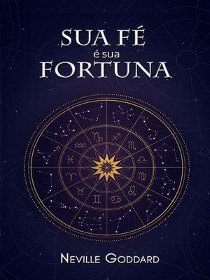 cover image of Sua Fé É Sua Fortuna