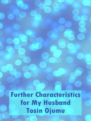 cover image of Further Characteristics for My Husband
