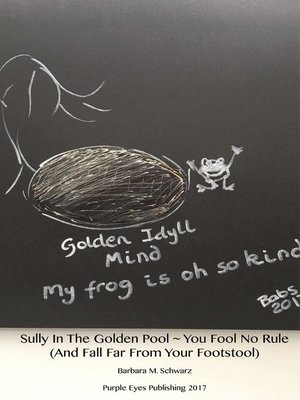 cover image of Sully In the Golden Pool ~ You Fool No Rule ( and Fall Far From Your Footstool)