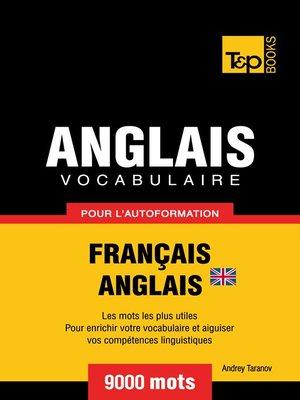 cover image of Vocabulaire Français-Anglais BR pour l'autoformation--9000 mots