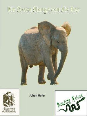 cover image of Die Groen Slange in die Bos