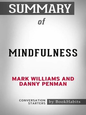 cover image of Summary of Mindfulness by Mark Williams and Danny Penman / Conversation Starters