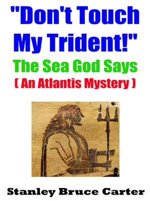 "cover image of ""Don't Touch My Trident!"" the Sea God Says (An Atlantis Mystery)"