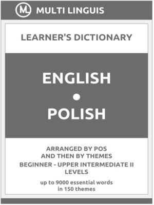cover image of English-Polish Learner's Dictionary (Arranged by PoS and Then by Themes, Beginner--Upper Intermediate II Levels)