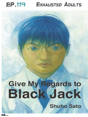 cover image of Give My Regards to Black Jack--Ep.119 Exhausted Adults (English version)