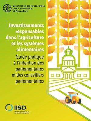 cover image of Investissements responsables dans l'agriculture et les systèmes alimentaires