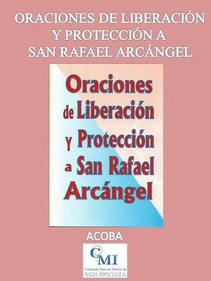 cover image of Oraciones de Liberación y Protección a San Rafael Arcángel