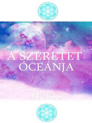 cover image of A Szeretet Óceánja