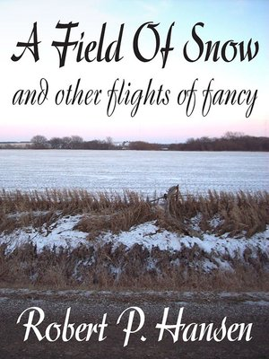cover image of A Field of Snow and Other Flights of Fancy