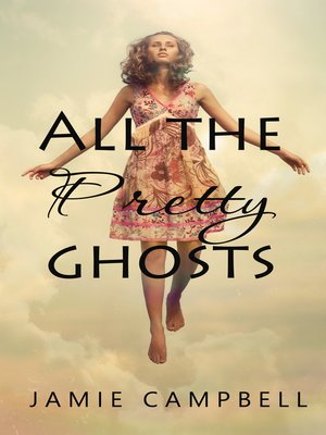 cover image of All the Pretty Ghosts