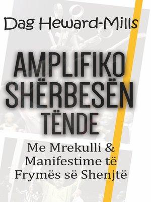 cover image of Amplifiko shërbesën tënde me mrekulli& manifestime të frymës së shenjtë