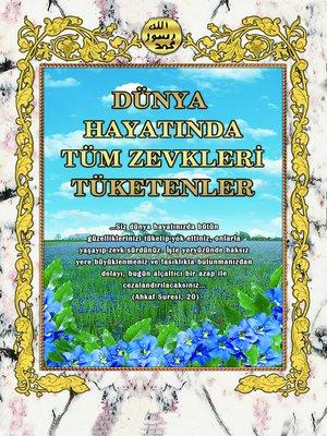 cover image of Dünya Hayatinda Tüm Zevkleri Tüketenler
