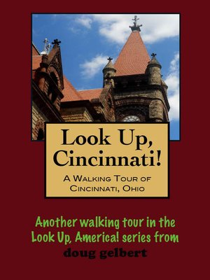 cover image of Look Up, Cincinnati! a Walking Tour of Cincinnati, Ohio
