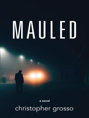 cover image of Mauled