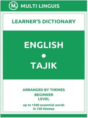 cover image of English-Tajik Learner's Dictionary (Arranged by Themes, Beginner Level)