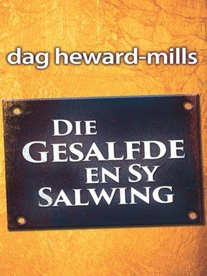 cover image of Die Gesalfde en sy Salwing