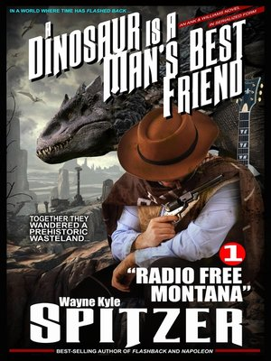 cover image of A Dinosaur Is a Man's Best Friend (A Serialized Novel), Part One