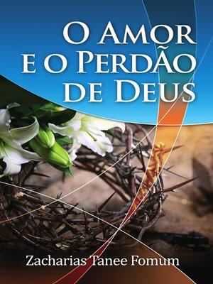 cover image of O Amor E O Perdão De Deus