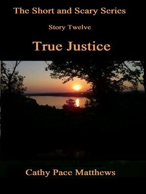 cover image of 'The Short and Scary Series' True Justice